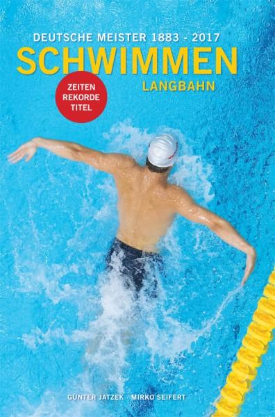 """Cover """"Deutsche Meister Schwimmen 1883 - 2017, Langbahn""""."""